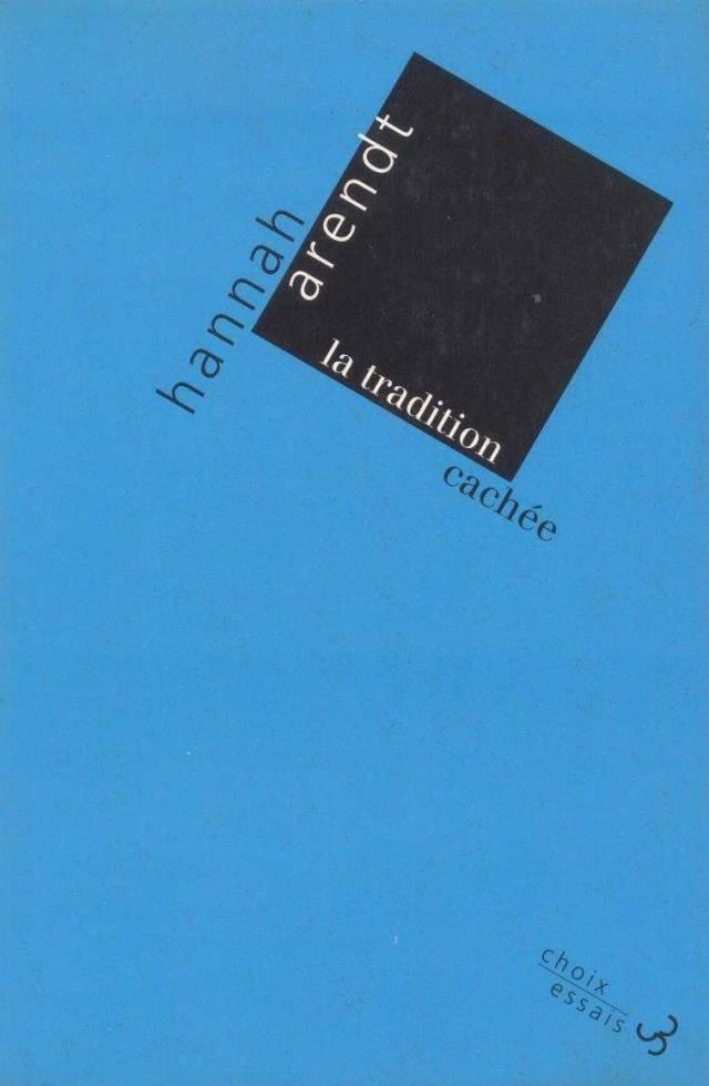La Tradition cachée - Hannah Arendt