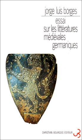 Jorge Luis Borges - Essai sur les littératures médiévales