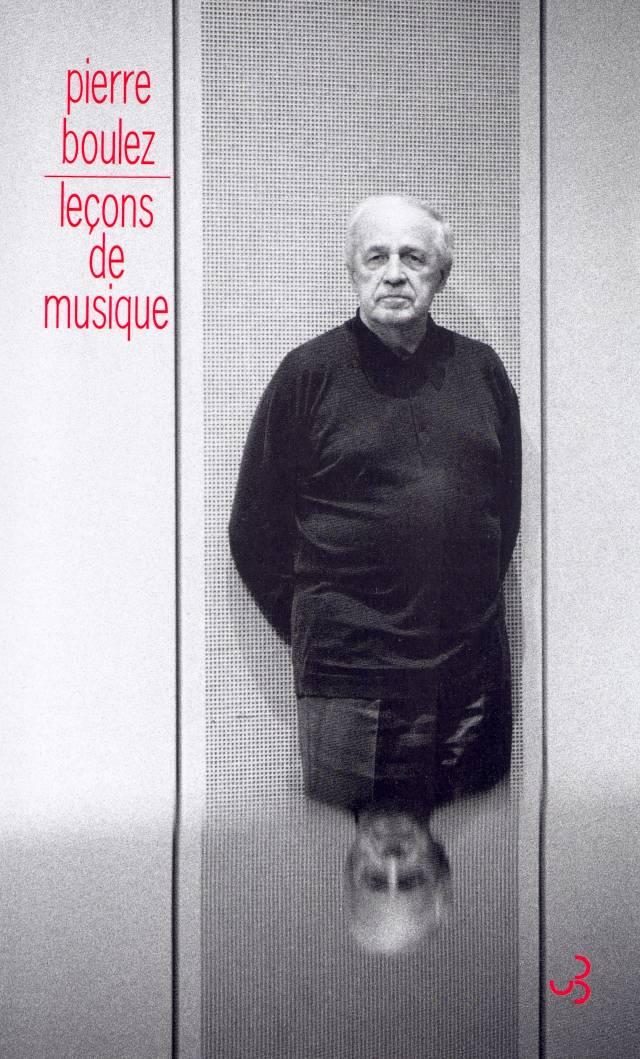 Boulez - Leçons de musique