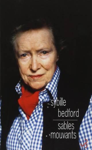 Sybille Bedford - Sables mouvants
