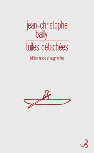 tuiles_detachees_jean-christophe-bailly-editions-bourgois