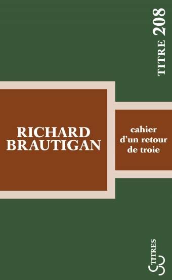 Brautigan - Cahier d'un retour de Troie (Titres)