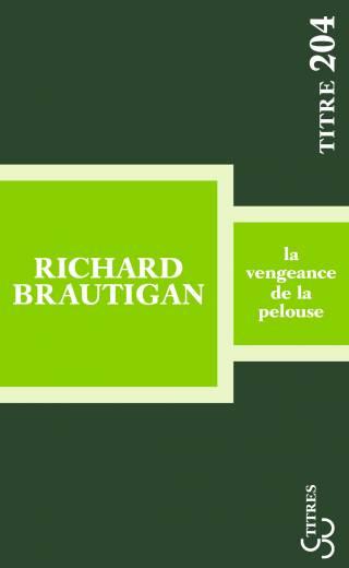 Brautigan - La Vengeance de la pelouse