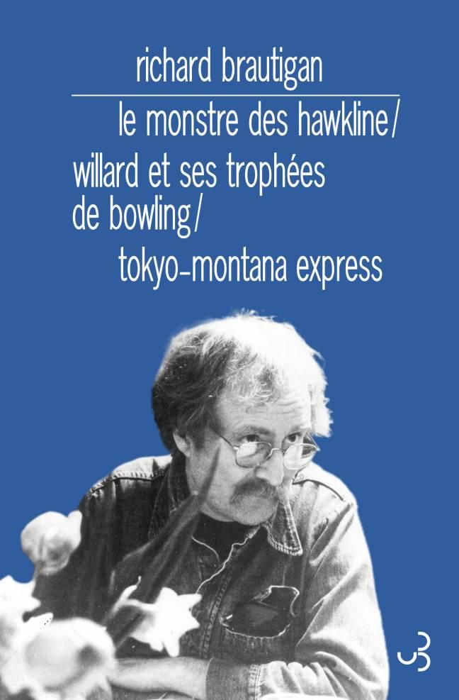 Brautigan-Le-Monstre-des-Hawkline-Willard-et-ses-trophées-de-bowling-Tokyo-Montana-Express