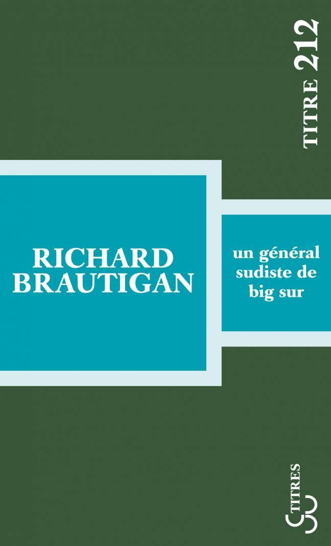 Brautigan - Un général sudiste de Big Sur (Titres)