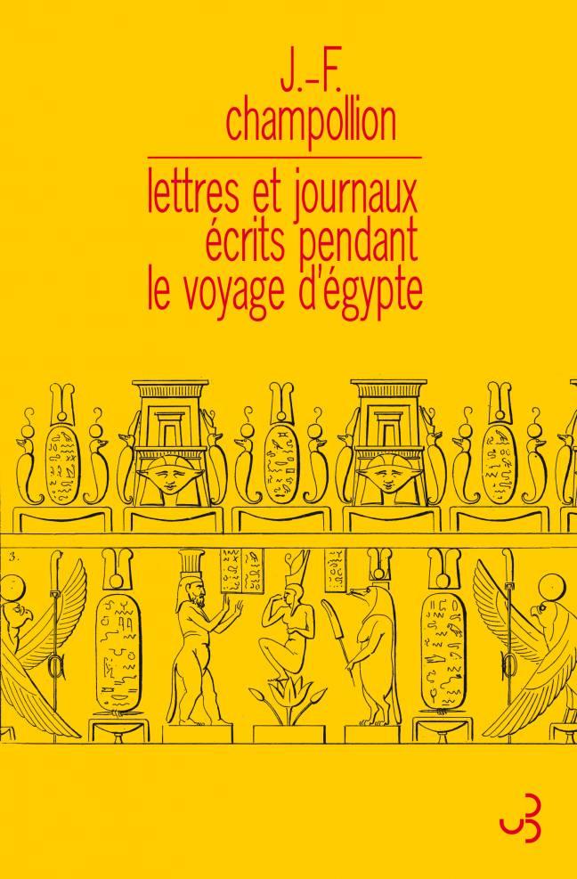 Lettres et journaux écrits pendant le voyage d'Égypte - Jean-François Champollion