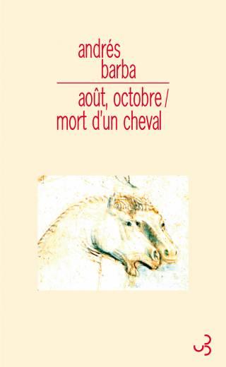 Andres Barba - Août, octobre / Mort d'un cheval