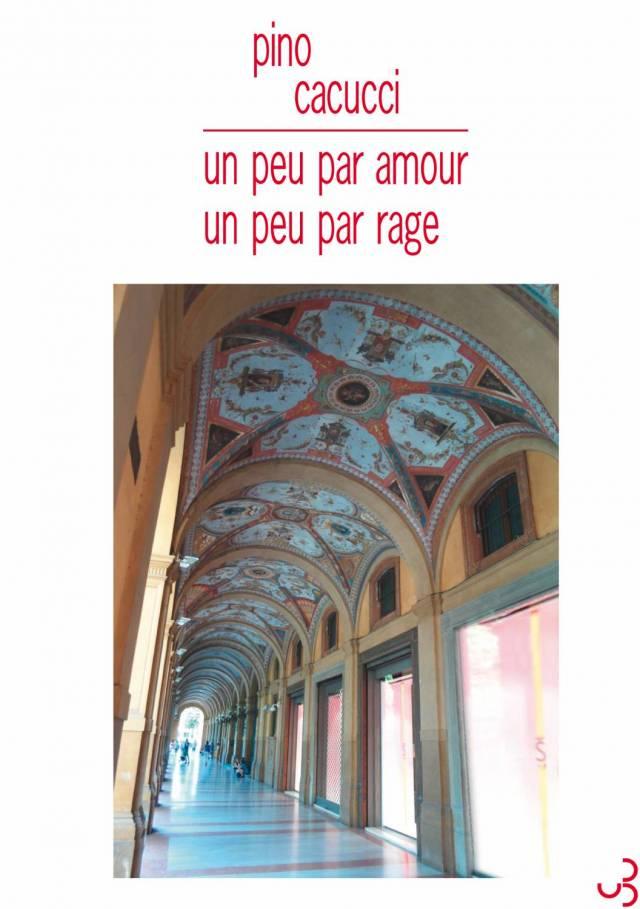 Pino Cacucci - Un peu par amour, un peu par rage