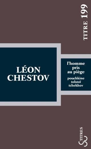 Léon Chestov - L'Homme pris au piège