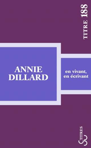 Dillard - En vivant, en écrivant