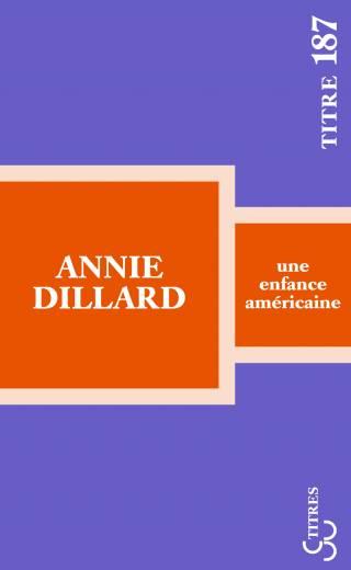 Dillard - Une enfance américaine