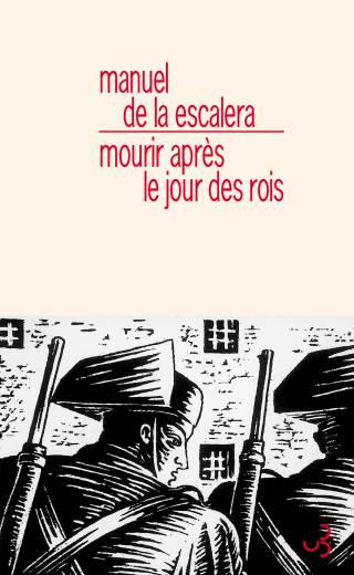 Manuel de la Escalera - Mourir après le jour des rois