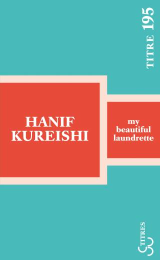 Hanif Kureishi - My beautiful laundrette