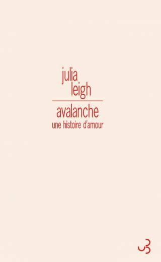Julia Leigh - Avalanche