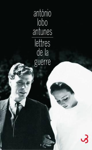 Lobo Antunes - Lettres de la guerre