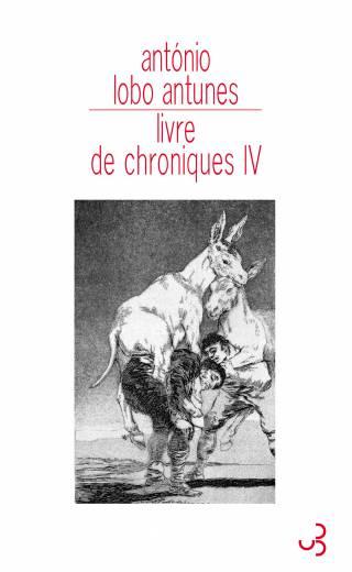 Lobo Antunes - Livre de chroniques IV