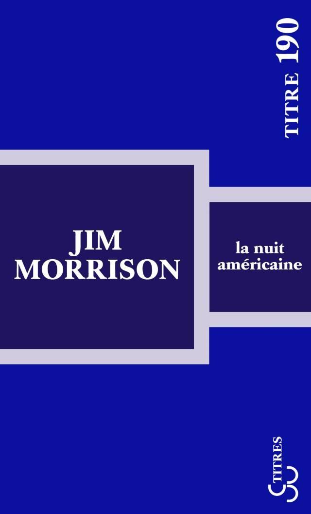 Jim Morrison - La Nuit américaine