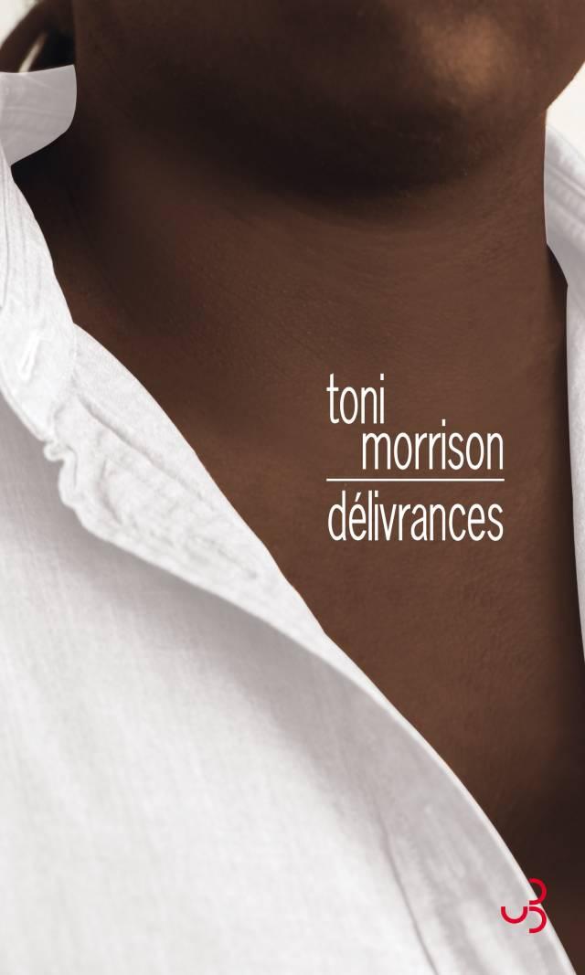 Toni Morrison - Délivrances