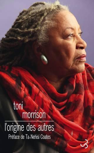 Toni Morrison - L'Origine des autres