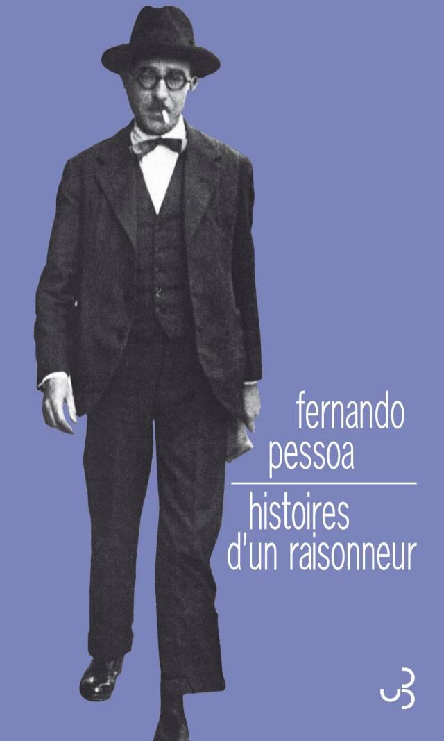 Fernando Pessoa - Histoires d'un raisonneur
