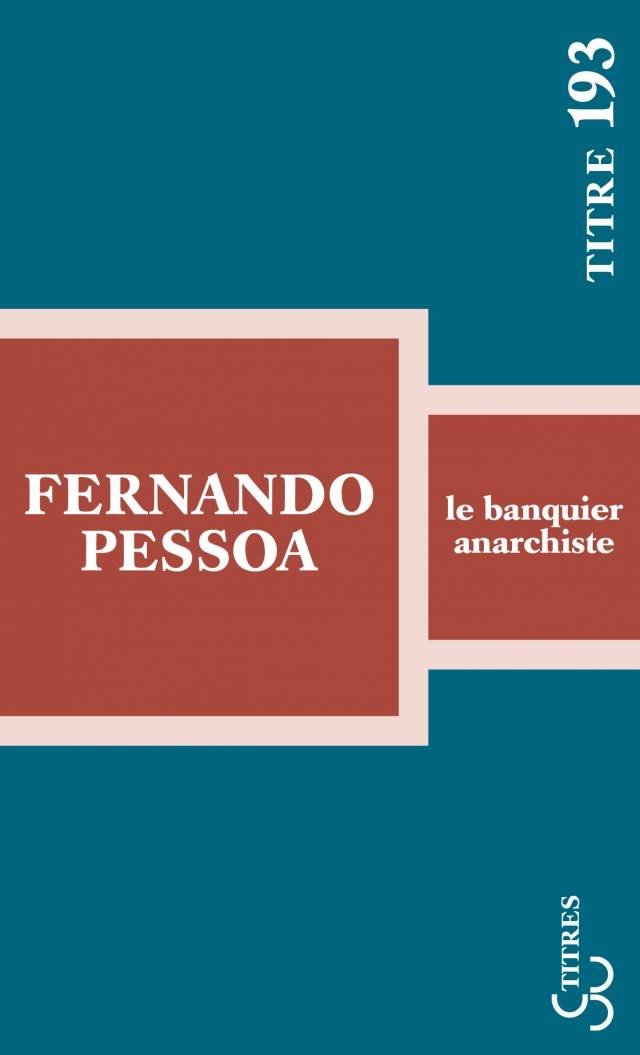 Fernando Pessoa - Le Banquier anarchiste