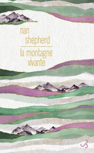 Nan Shepherd - La Montagne vivante