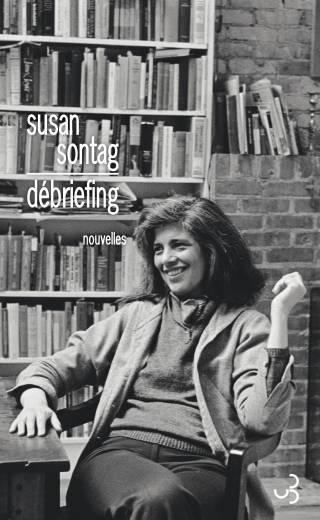 Susan Sontag - Débriefing