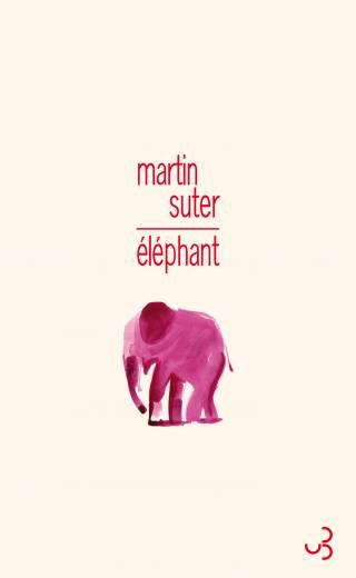 Martin Suter - Éléphant