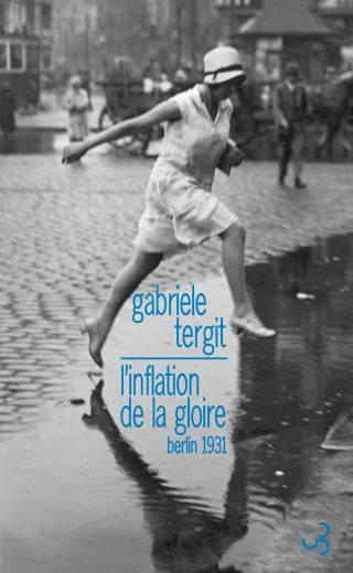 Gabriele Tergit - L'Inflation de la gloire