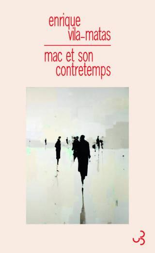 Vila-Matas - Mac et son contretemps