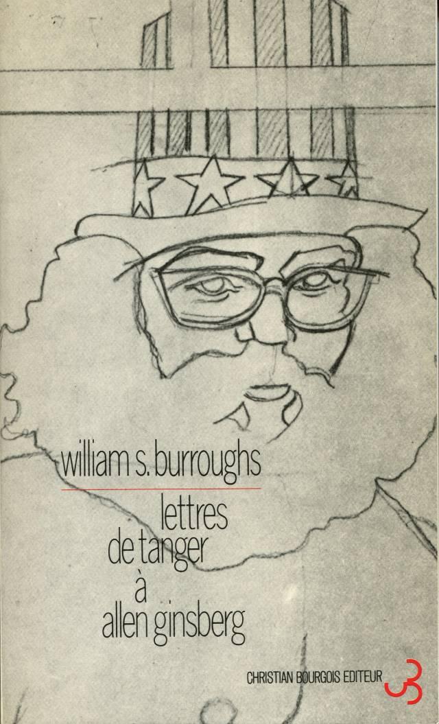 Burroughs - Lettres de Tanger à Allen Ginsberg