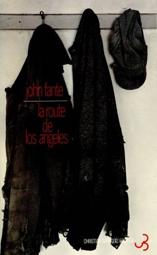John Fante - La route de Los Angeles