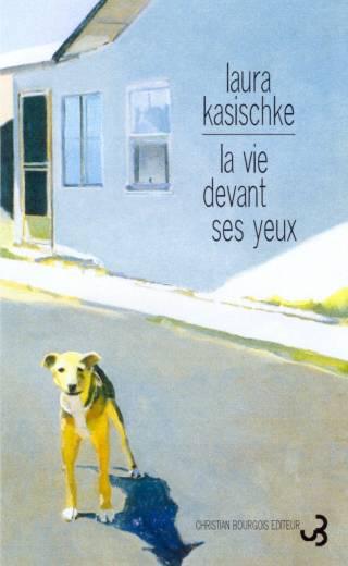 Kasischke - La Vie devant ses yeux