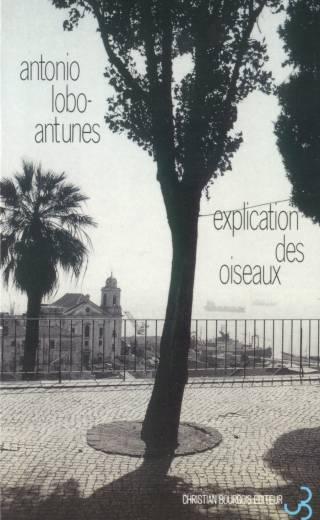 Lobo Antunes - Explication des oiseaux