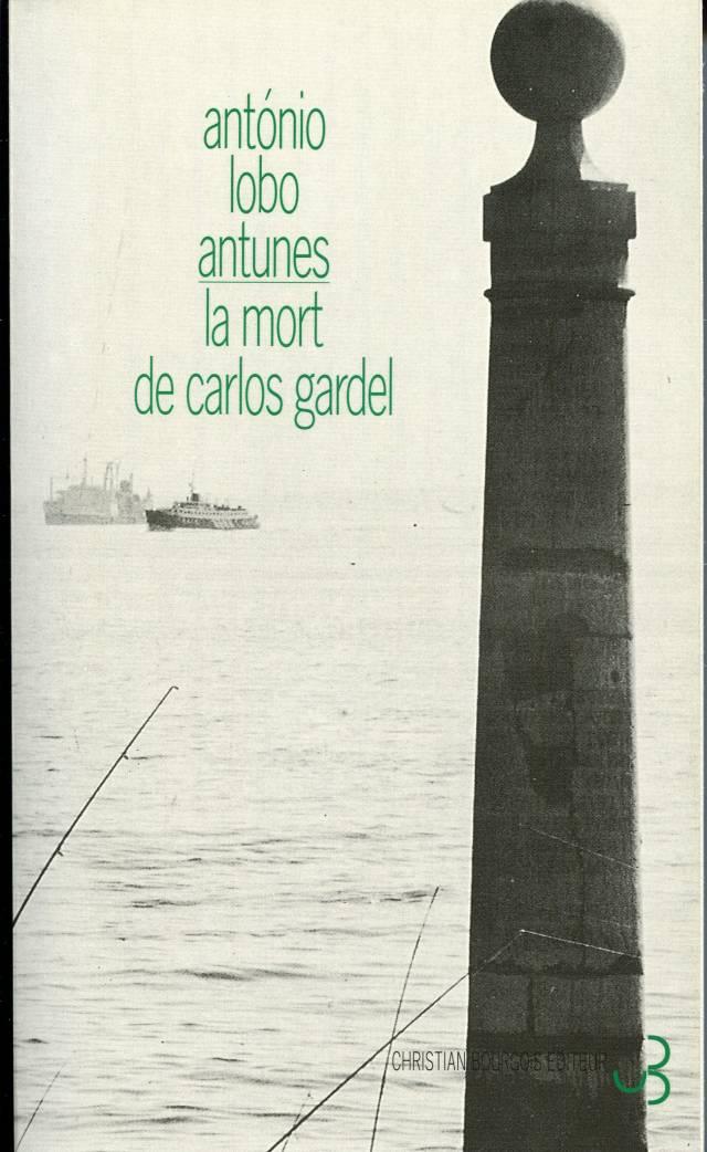 Lobo Antunes - La mort de Carlos Gardel