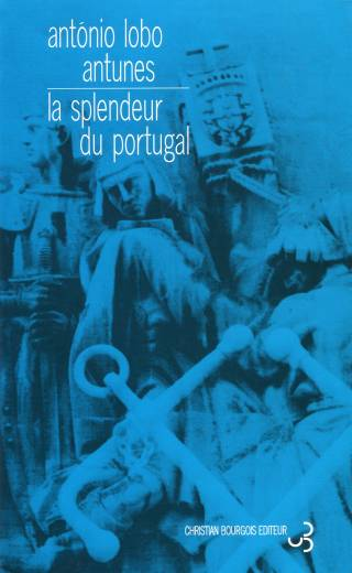 Lobo Antunes - La splendeur du Portugal