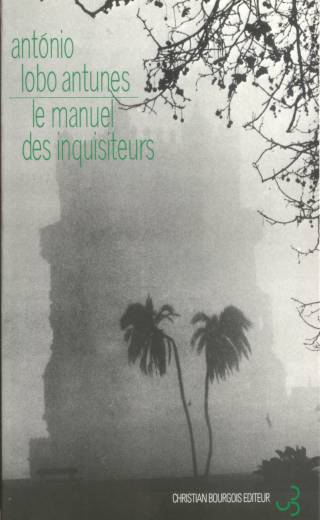 Lobo Antunes - Le manuel des inquisiteurs
