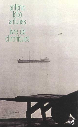Lobo Antunes - Livre de chroniques I