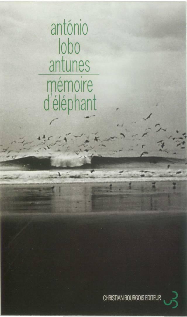 Lobo Antunes - Mémoire d'éléphant