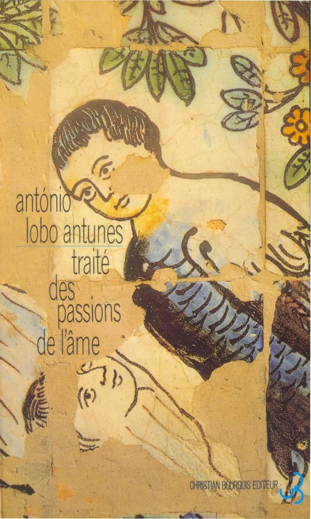 Lobo Antunes - Traité des passions de l'âme