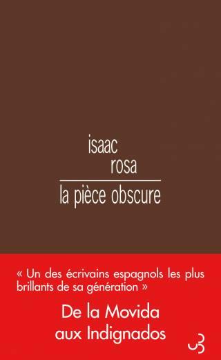 Isaac Rosa - La pièce obscure
