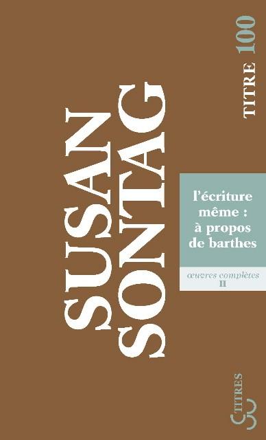 Sontag - L'Ecriture même : A propos de Barthes