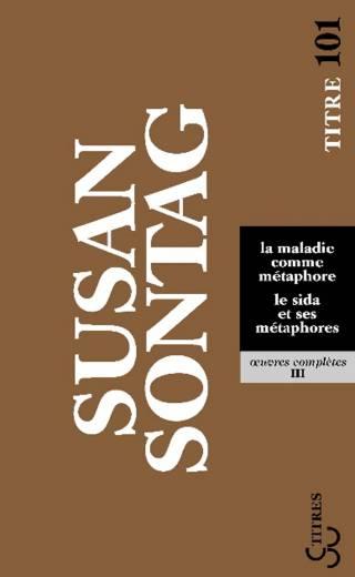 Sontag - La Maladie comme métaphore - Le Sida et ses métaphores