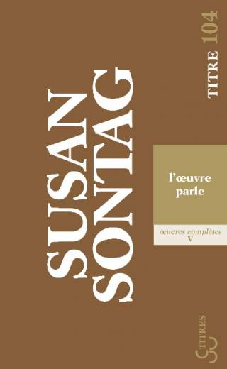 Sontag - L'oeuvre parle