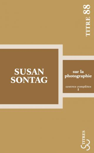 Susan Sontag - Sur la photographie (Titres)