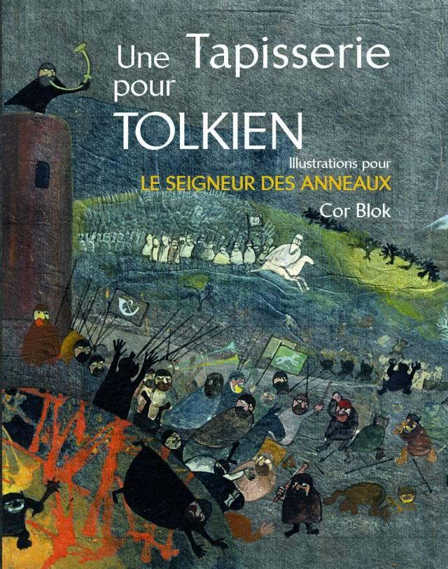 Tolkien - Cor Blok - Une tapisserie pour Tolkien