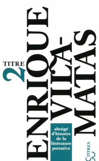 Vila-Matas - Abrégé d'histoire de la littérature portative