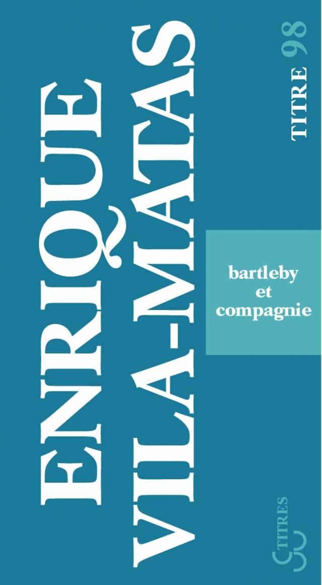 Vila-Matas - Bartleby et compagnie