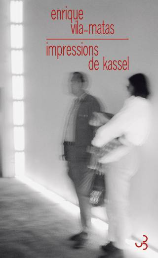 Vila-Matas - Impressions de Kassel
