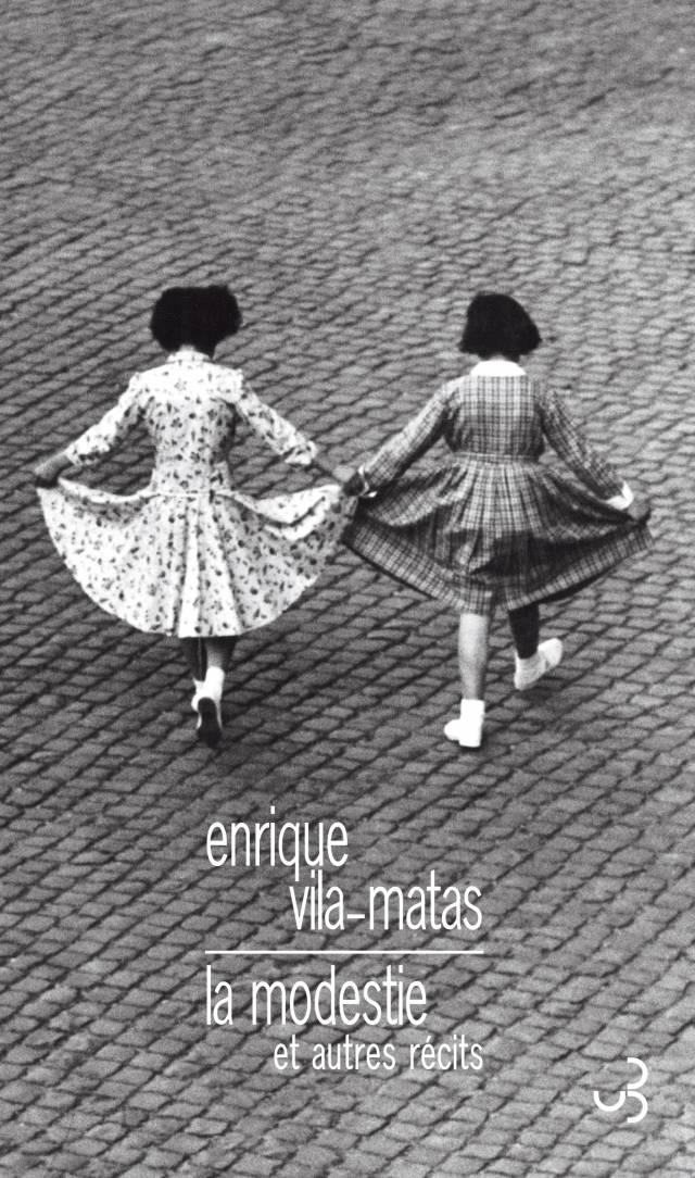 Vila-Matas - La Modestie et autres récits